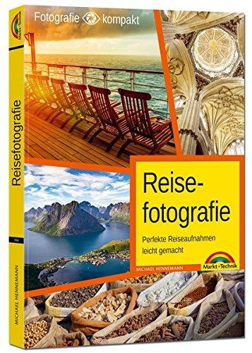 Reisefotografie - Perfekte Reiseaufnahmen leicht gemacht
